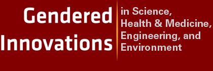 Gendered Innovations in Science, Medicine & Engineering